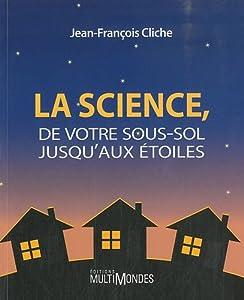 """Afficher """"La science, de votre sous-sol jusqu'aux étoiles"""""""