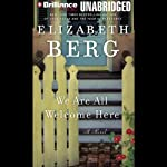 We Are All Welcome Here | Elizabeth Berg
