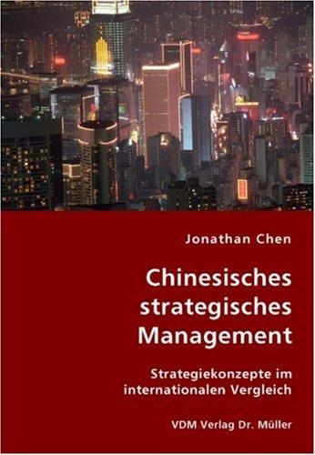 Chinesisches strategisches Management: Strategiekonzepte im internationalen Vergleich