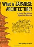 What Is Japanese Architecture?, Kazuo Nishi and Kazuo Hozumi, 4770019920