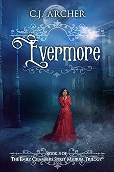 Evermore (Emily Chambers Spirit Medium Book 3) by [Archer, C.J.]