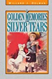 img - for Golden Memories and Silver Tears by Willard Dolman (2000-12-26) book / textbook / text book