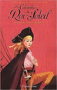 """Afficher """"Les Colombes du Roi-Soleil n° 7 Un corsaire nommé Henriette"""""""