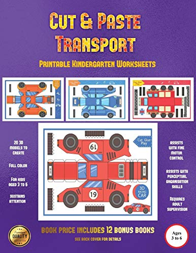 Printable Kindergarten Worksheets Workbook (Cut and Paste Transport): 20 full-color cut and paste kindergarten 3D activity sheets designed to develop visuo-perceptual skills in preschool children.