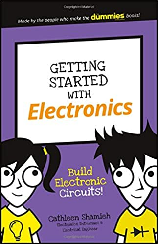 Getting started with electronics build electronic circuits getting started with electronics build electronic circuits dummies junior 1st edition solutioingenieria Image collections