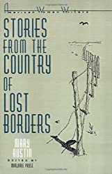 Stories from the Country of Lost Borders by Mary Austin (American Women Writers)