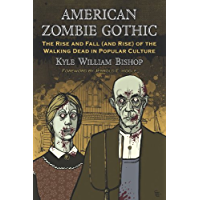 American Zombie Gothic: The Rise and Fall (and Rise) of the Walking Dead in Popular Culture (Contributions to Zombie… book cover