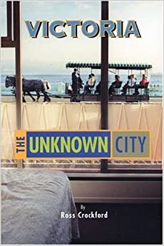 Victoria: The Unknown City – April 1, 2006