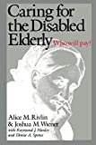 img - for Caring for the Disabled Elderly: Who Will Pay? book / textbook / text book