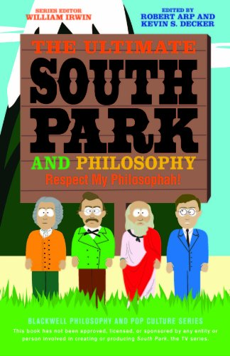the-ultimate-south-park-and-philosophy-respect-my-philosophah-the-blackwell-philosophy-and-pop-cultu
