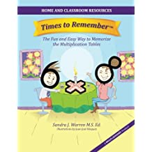 Times to Remember: The Fun and Easy Way to Memorize the Multiplication Tables: Home and Classroom Resources