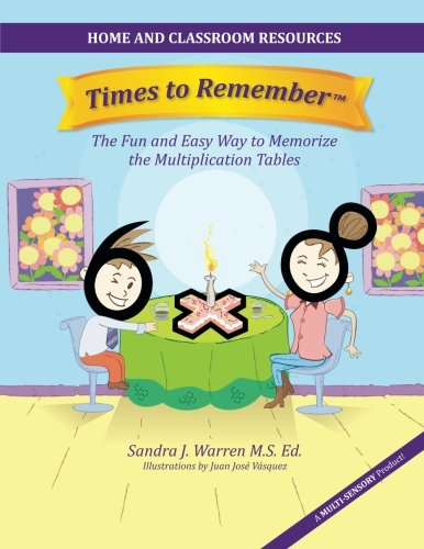 - Times to Remember: The Fun and Easy Way to Memorize the Multiplication Tables: Home and Classroom Resources