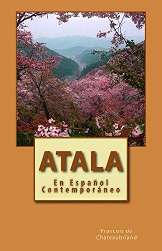 Atala: En Español Contemporaneo  [de Chateaubriand, Francois Rene] (Tapa Blanda)