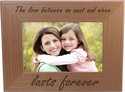 The Love Between an Aunt and Niece lasts forever - 4x6 Inch Wood Picture Frame - Great Gift for Birthday, or Christmas Gift for Aunts, Sisters