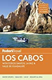 Search : Fodor's Los Cabos: with Todos Santos, La Paz & Valle de Guadalupe (Full-color Travel Guide)