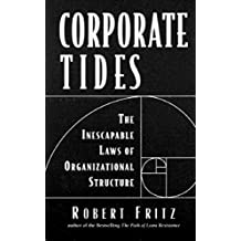 Corporate Tides: The Inescapable Laws of Organizational Structure