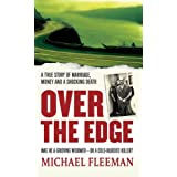 Over the Edge: A True Story of Marriage, Money and a Shocking Death (St. Martin's True Crime Library)