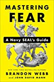 img - for Mastering Fear: A Navy SEAL's Guide book / textbook / text book
