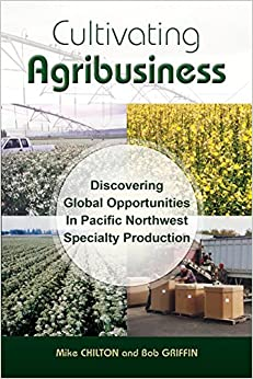 Cultivating Agribusiness: Discovering Global Opportunities In Pacific Northwest Specialty Production