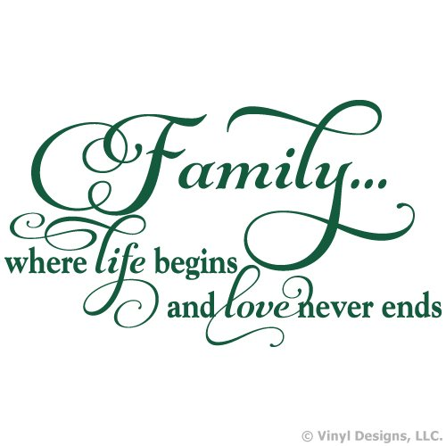 Family Where Life Begins and Love Never Ends Quote Vinyl Wall Decal Sticker Art, Home Decor, Forest Green