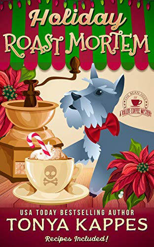 Holiday Roast Mortem: A Cozy Mystery (A Killer Coffee Mystery Book Seven) by [Kappes, Tonya]