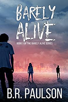 Barely Alive (Barely Alive Series Book 1) by [Paulson, B.R.]