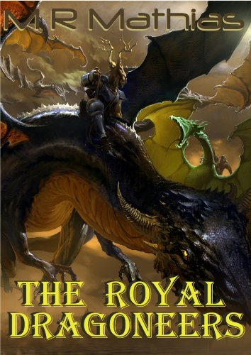 The Royal Dragoneers (Book One of the Dragoneers Saga) (Dragoneer Saga 1)