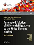 Automated Solution of Differential Equations by the Finite Element Method: The FEniCS Book (Lecture Notes in Computational Science and Engineering)