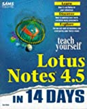 Teach Yourself Lotus Notes 4.5 in 14 Days, Don Child, 0672310805
