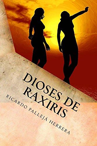 Dioses de Raxiris de Ricardo Pallejá Herrera
