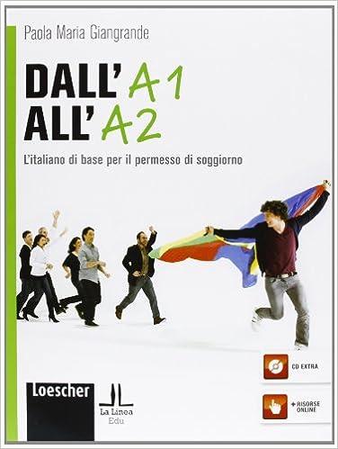 Descargar Epub Dall'a1 All'a2. L'italiano Di Base Per Il Permesso Di Soggiorno. Con Cd-rom