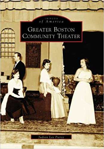 Book Greater Boston Community Theater (Images of America (Arcadia Publishing))
