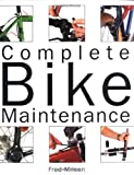 Complete Bike Maintenance, Fred Milson, 076031330X