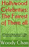 Download Hollywood Celebrities: The Fairest of Them all: While beauty has an expiration date, luck can make it last much longer! in PDF ePUB Free Online