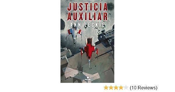 Justicia auxiliar / Ancillary Justice (Spanish Edition): Ann Leckie, Victoria Morera: 9788466656887: Amazon.com: Books