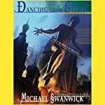 Dancing with Bears: A Darger and Surplus Novel | Michael Swanwick
