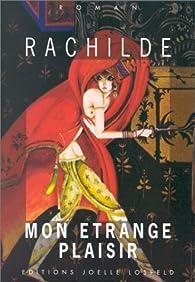 Mon étrange plaisir par  Rachilde
