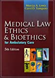 Medical Law, Ethics and Bioethics for Ambulatory Care, Lewis, Marcia Marti A. and Tamparo, Carol D., 0803609957