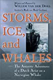 Storms, Ice, and Whales, Willem van der Does, 0802821251
