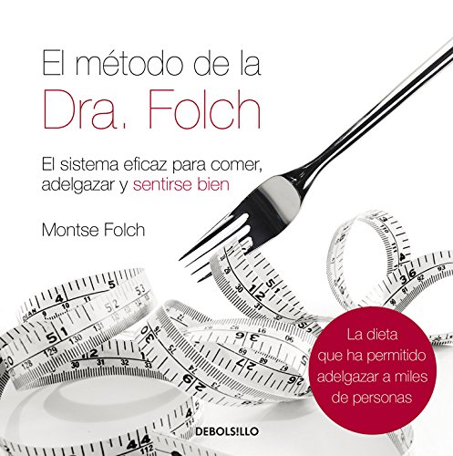 Folch/ The Dr. Folchs Method: El sistema eficaz para comer, adelgazar y sentirse bien/ The Effective System to Eat, Lose Weight and Feel Good (Spanish ...