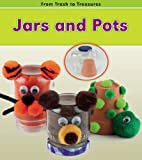 Jars and Pots (From Trash to Treasures)