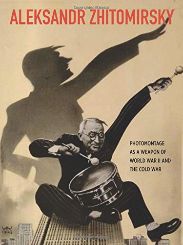 Download Aleksandr Zhitomirsky: Photomontage as a Weapon of World War II and the Cold War pdf epub
