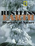 Restless Earth, U. S. National Geographic Society Staff, 0792270266