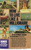 How to Live Like a Millionaire on an Ordinary Income, Steven West and Donald Tyburn-Lombard, 0895190028
