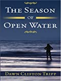 img - for The Season of Open Water book / textbook / text book