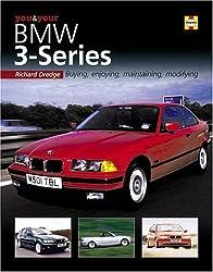 You & Your BMW 3-Series: Buying, enjoying, maintaining, modifying (You and Your)