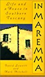 Front cover for the book In Maremma: Life and a House in Southern Tuscany by David Leavitt
