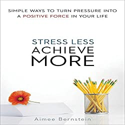 Stress Less, Achieve More