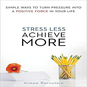 Stress Less, Achieve More Audiobook
