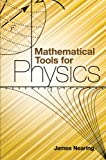 Mathematical Tools for Physics (Dover Books on Physics), James Nearing, Physics, 048648212X